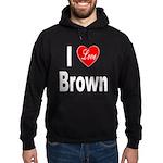 I Love Brown Hoodie (dark)