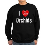 I Love Orchids Sweatshirt (dark)