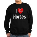 I Love Horses Sweatshirt (dark)