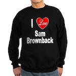I Love Sam Brownback Sweatshirt (dark)