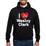 I Love Wesley Clark Hoodie (dark)