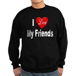 I Love My Friends Sweatshirt (dark)