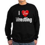I Love Wrestling Sweatshirt (dark)