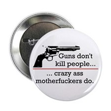Guns don't kill/Motherfuckers do Button