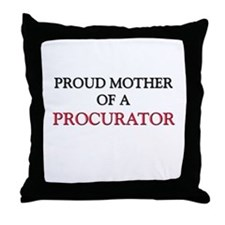 Proud Mother Of A PROCURATOR Throw Pillow