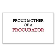 Proud Mother Of A PROCURATOR Rectangle Sticker