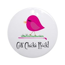 Golf Chicks ROCK! Ornament (Round)