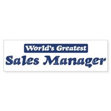 Worlds greatest Sales Manager Bumper Bumper Sticker
