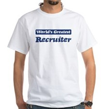 Worlds greatest Recruiter Shirt