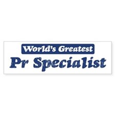 Worlds greatest Pr Specialist Bumper Bumper Sticker