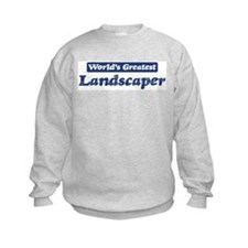 Worlds greatest Landscaper Sweatshirt