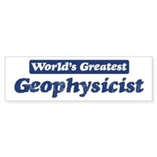 Worlds greatest Geophysicist Bumper Sticker