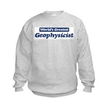 Worlds greatest Geophysicist Sweatshirt