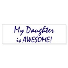 My Daughter is awesome Bumper Sticker (50 pk)