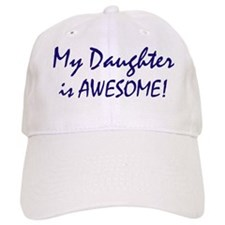 My Daughter is awesome Baseball Cap