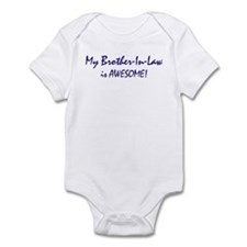 My Brother-In-Law is awesome Infant Bodysuit