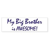My Big Brother is awesome Bumper Sticker (10 pk)