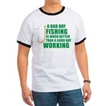 A Bad Day Fishing Ringer T