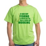 A Bad Day Fishing Green T-Shirt