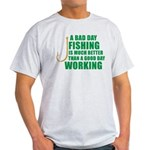 A Bad Day Fishing Light T-Shirt