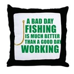 A Bad Day Fishing Throw Pillow