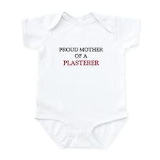 Proud Mother Of A PLASTERER Infant Bodysuit