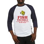 Fish Tremble Baseball Jersey