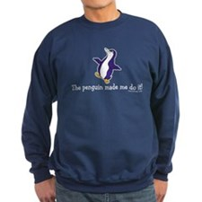The penguin made me do it! Sweatshirt
