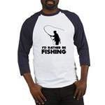 I'd Rather Be Fishing Baseball Jersey
