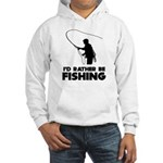 I'd Rather Be Fishing Hooded Sweatshirt