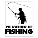 I'd Rather Be Fishing Small Poster