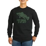 Stop Staring At My Bass Long Sleeve Dark T-Shirt