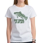 Stop Staring At My Bass Women's T-Shirt