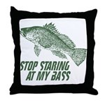 Stop Staring At My Bass Throw Pillow