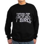 Through Rain or Sleet... I Bird Sweatshirt (dark)