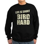 Life is Short Bird Hard Sweatshirt (dark)