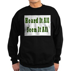 Heard and Seen It All Sweatshirt (dark)
