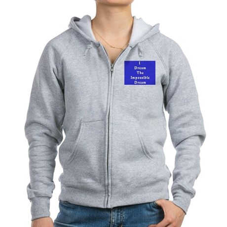 Impossible Dream Women's Zip Hoodie