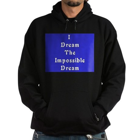 Impossible Dream Hoodie (dark)