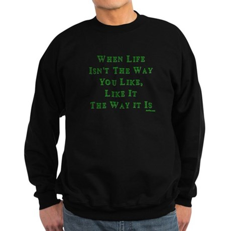 Like Life Jewish Sayings Sweatshirt (dark)