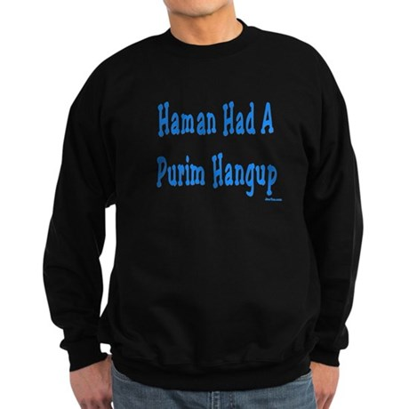 Haman had a Purim Hangup Sweatshirt (dark)