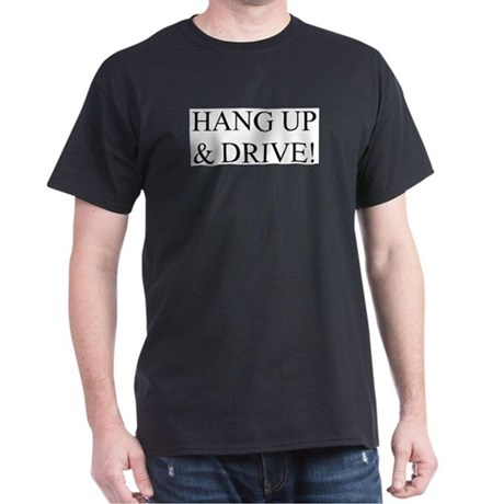 Hang up & drive! Dark T-Shirt