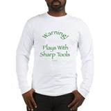 Warning - Sharp Tools Long Sleeve T-Shirt
