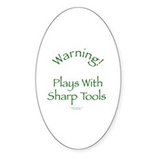 Warning - Sharp Tools Oval Decal