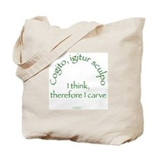 I Think, Therefore I Carve Tote Bag