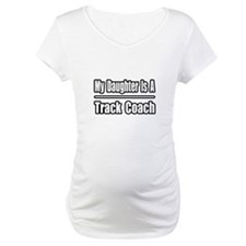 """My Daughter..Track Coach"" Shirt"