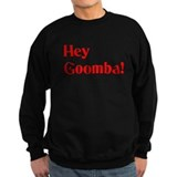 Hey Goomba! Sweatshirt