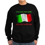 Italians And Wine Improve Wi Sweatshirt