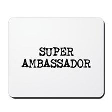 SUPER AMBASSADOR  Mousepad