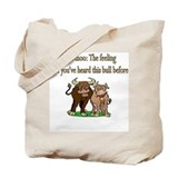 Deja Moo: The feeling... Tote Bag